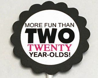 40th Cupcake Toppers - More Fun Than Two Twenty Year Olds, Black and White with Pink, READY to SHIP