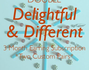 3 Month Custom Earring Subscription - 2 Pairs a Month