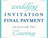 wedding invitation final payment reserved for Courtney