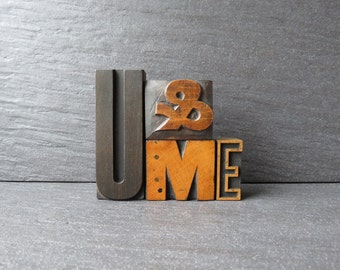 U & ME, The One with the Outline E - Vintage Letterpress Phrase