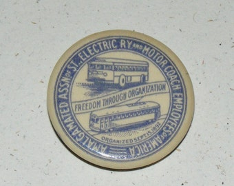 Vintage Amalgamated Assn of St Electric RY and Motor Coach Employees of America Celluloid Button Pin