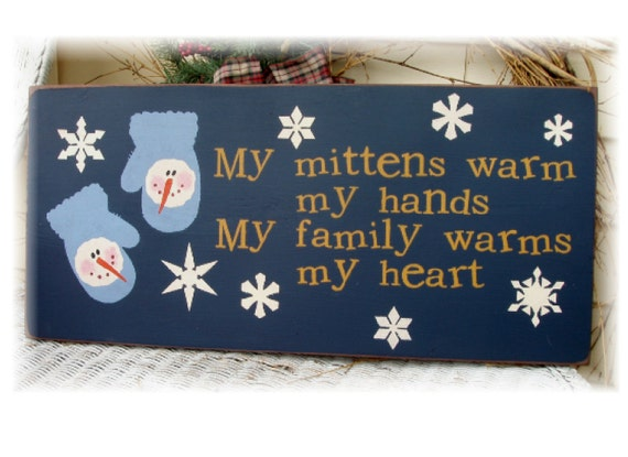 My mittens warm my hands my family warms my heart primitive Christmas sign