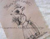 Michelle Palmer Fine Art Ink Illustration on Tea Stained Muslin Historic Lady Mouse Dressed Bouquet Flowers Share your heart