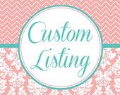 Custom Listing for Vickie