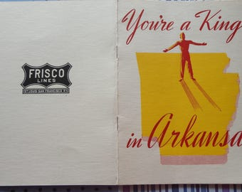 Frisco RR Lines Advertising Brochure from 1947 Promoting Arkansas in Youre a King in Arkansas