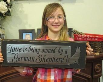LOVE  GERMAN SHEPERD - owned- furbaby - Dog Mom - sign- Dog lover - Plaque - Canine - Wall sign - Pet keepsake - Stee on Cedar - Gift Police