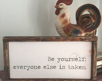 Custom Quote, Typewriter font, Be yourself, everyone else is taken sign