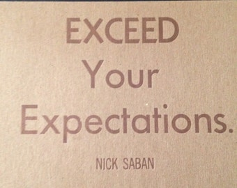 Exceed your Expectations Nick Saban Quote by the southern letterpress