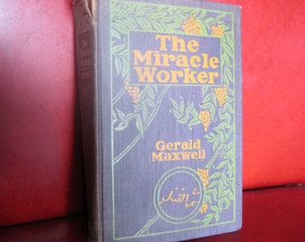 The Miracle Worker by Gerald Maxwell - 1907 Edition, John W Luce Company