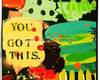 You Got This- Print on Wood Canvas