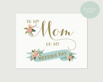 PRINTABLE Parents Wedding Card  To my mom on my wedding day  Mother of the bride  INSTANT DOWNLOAD