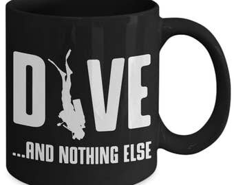 Dive And Nothing Else Scuba Coffee Mug