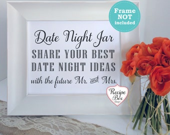 Engagement Signs Date Night Jar Sign, Share Your Best Ideas for the Future Mr and Mrs, Wedding Signs for FUTURE Mrs Mrs 8x10, NO Frame