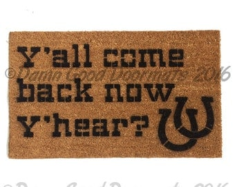 Y'all COME BACK now, Y'hear?  -funny country southern novelty welcome doormat