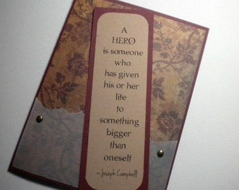 A HERO'S GIFT ~ Bookmark Greeting Card, inspirational quote by Joseph Campbell