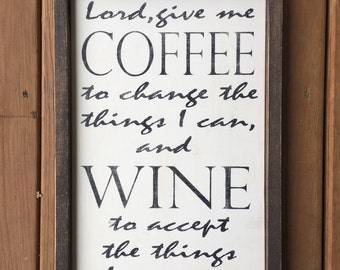 Coffee and wine, coffee sign, wine sign, coffee lovers gift, wood sign, wooden sign, framed sign, fixer upper style sign,