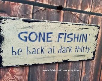 Gone Fishing, Be Back at Dark Thirty, Fishing Sign, Fishing Gift for Men, Fishing Decor, Fisherman Gift, Fishing Wall Decor, Lake House Sign