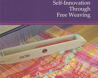 Saori Innovation Book:  Saori Innovation Through Free Weaving
