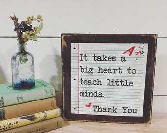 It takes a big heart to teach little minds Sign - Teacher Gift -  Back to School Sign - Wood Block - Rustic Sign - Classroom Gift -