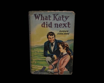 1950s Hardback with Dust Jacket. What Katy Did Next, by Susan Coolidge. Andrew Dakers Ltd. London. Book.