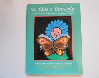 To Ride a Butterfly, Original Pictures, Stories, Poems and Songs for Children, a Vintage Children's Book