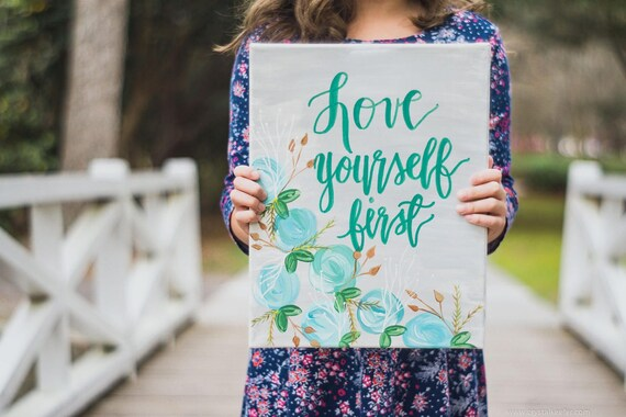 Love Yourself First Canvas Painting - Wall Quotes -Office Decor - Home Decor - Wall Art - Signs - Handpainted Sign - Home and Living