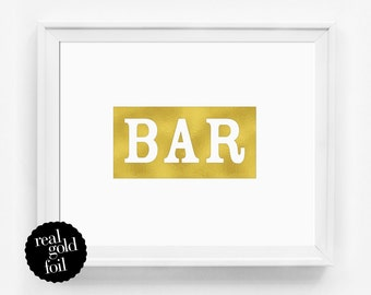 Gold Foil Quote Print, Bar Print, Housewarming Gift, Real Gold Foil Print, Typography Print, Gift Under 20, Typography Poster, Minimal