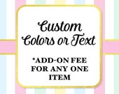 Custom Colors, Wording to ONE Existing LA Printables Item, Personalize an Item, Upgrade Fee