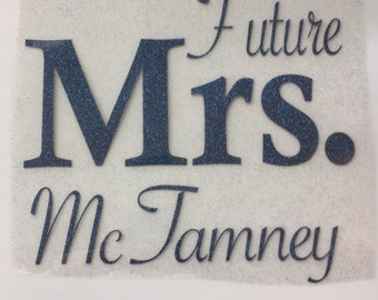 Future Mrs. personaIized large Iron-On Decal
