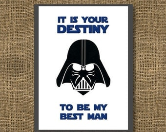 Star Wars Themed Card | It Is Your Destiny To Be My Best Man / Will You Be My Groomsman / Be My Usher / Ask Your Guys to be in your Wedding