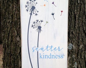 Scatter Kindness Distressed Wood Sign Dandelion
