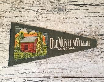 Vintage Felt Souvenir Pennant -    Old museum village  Monroe New York Mini Pennant
