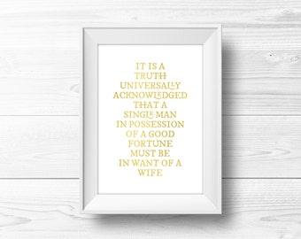Pride and Prejudice Wall Art -- It Is A Truth Universally Acknowledged, Jane Austen, Gold Typography, Romantic, Printable, Instant Download