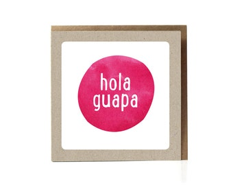 Hola Guapa, greeting card, Hola, hello gorgeous, Spanish, hello beautiful, Card For Girlfriend, Card for wife, Card For BFF, Funny Card