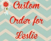 Custom order for Leslie