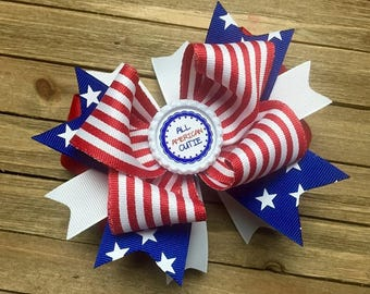 4th of July Hair Bow , Independence Day bow ,Stars and Stripes , All American Cutie hair bow , 5 inch hair bow , patriotic hair bow