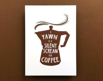 "Kitchen Art Print Coffee ""A yawn is a silent scream for coffee"", fits IKEA RIBBA frame 8x10"" / 18 x 24 cm"