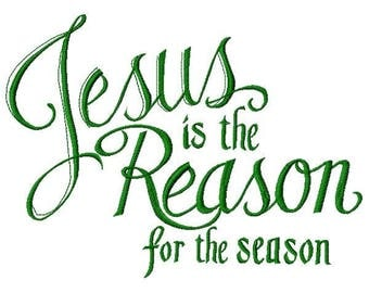Jesus is the Reason for the Season Embroidery Design ~ Instant Download