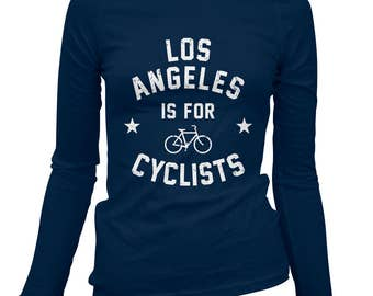 Women's Los Angeles is for Cyclists Long Sleeve Tee - S M L XL 2x - Ladies' T-shirt, Bicycle Shirt, Cycling Shirt, Los Angeles Shirt, Bike