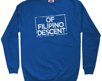 Of Filipino Descent Sweatshirt - Men S M L XL 2x 3x - Crewneck, Proud Filipino  Shirt, Pinoy Shirt, Pilipinas Shirt, Philippines Pride