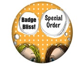 Special orderpersonalised name  button badge