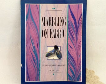 Marblizing - Marbling on Fabric -  How To book - Instructions - Reference - authors  Daniel & Paula Cohen - Craft Book - decorating fabric