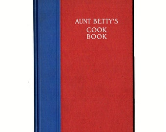 Vintage Aunt Betty's Cook Book Hardcover Recipe Book 1918 Antique Cookbook Collector Gift