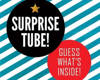 SURPRISE TUBE! Mystery! Fun! Surprises Inside! Art and Design Prints by Rob Ozborne