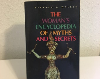 The Womans Encyclopedia of Myths and Secrets
