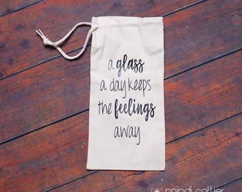 Wine totes! A glass a day keeps the feelings away