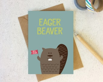 Funny Beaver Card - 'Eager Beaver' - birthday card - cute animal note card - hell yeah - cute cards - wink design - wink designs - uk