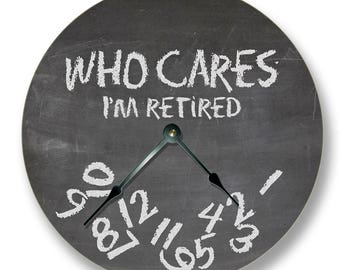 """WHO CARES I'm Retired Wall Clock - Chalkboard Patten - Large 10.5"""" Wall Clock - Round Wall Clock - Novelty Clock - Retirement Gift 7151_FT"""