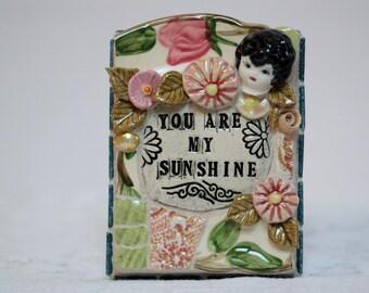You Are MY SUNSHINE, mosaic art