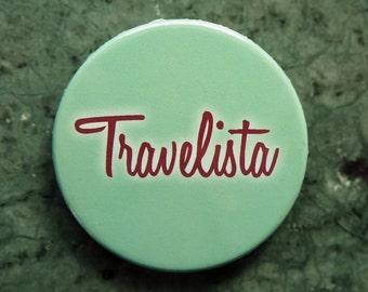 Pinback Button, Travelista, Ø 1.5 Inch Badge, fun, whimsical,